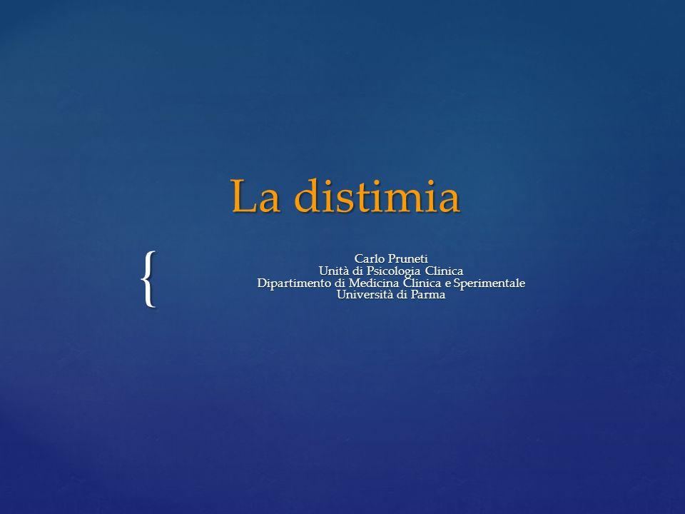 La distimia Carlo Pruneti Unità di Psicologia Clinica