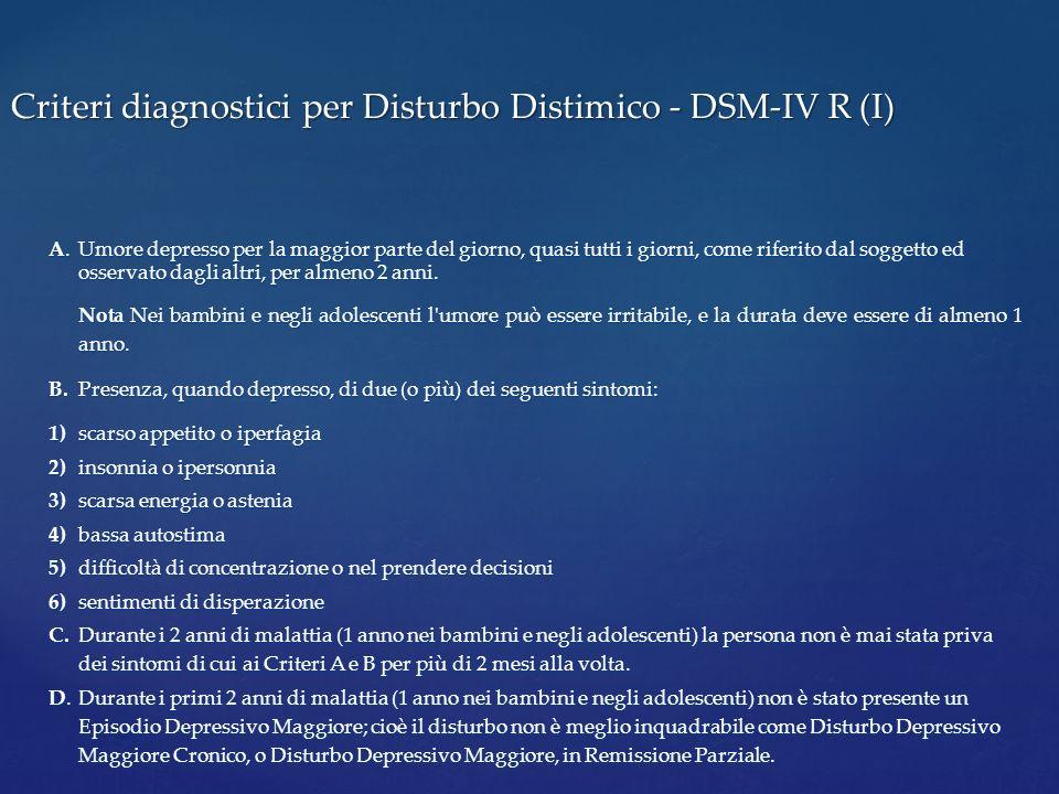 Criteri diagnostici per Disturbo Distimico - DSM-IV R (I)