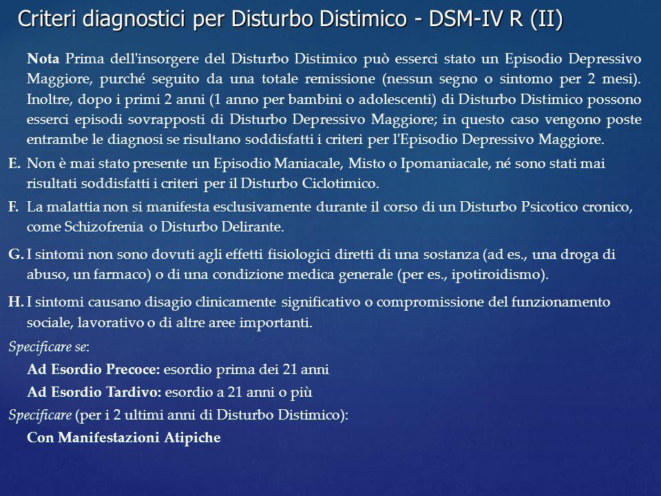 Criteri diagnostici per Disturbo Distimico - DSM-IV R (II)