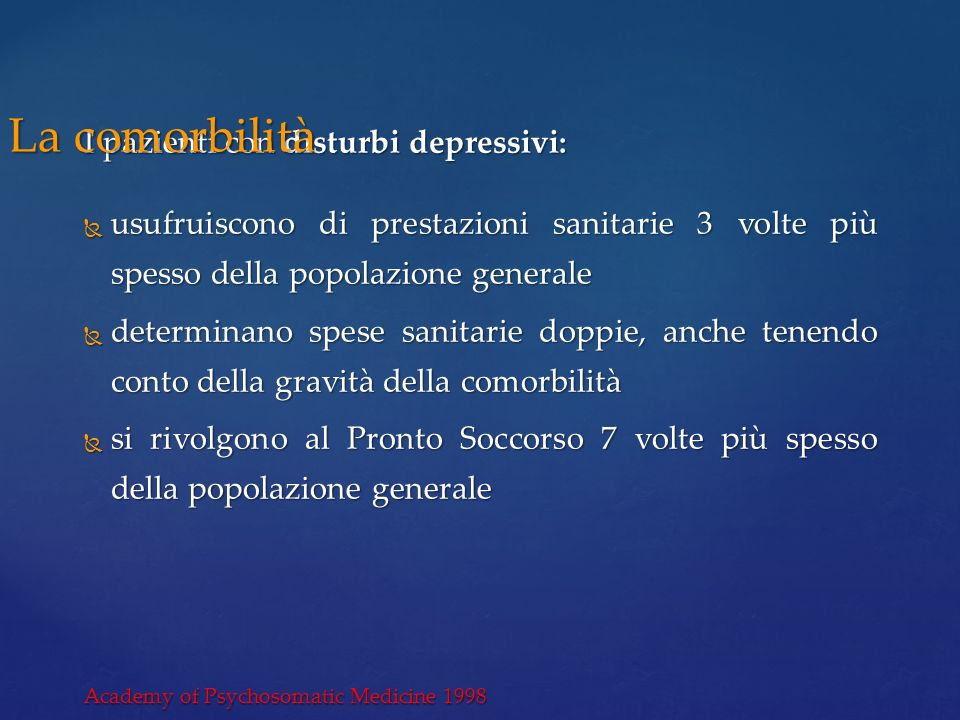 La comorbilità I pazienti con disturbi depressivi: