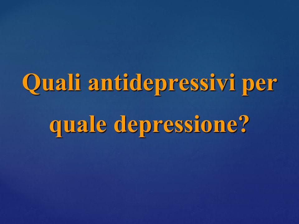 Quali antidepressivi per quale depressione
