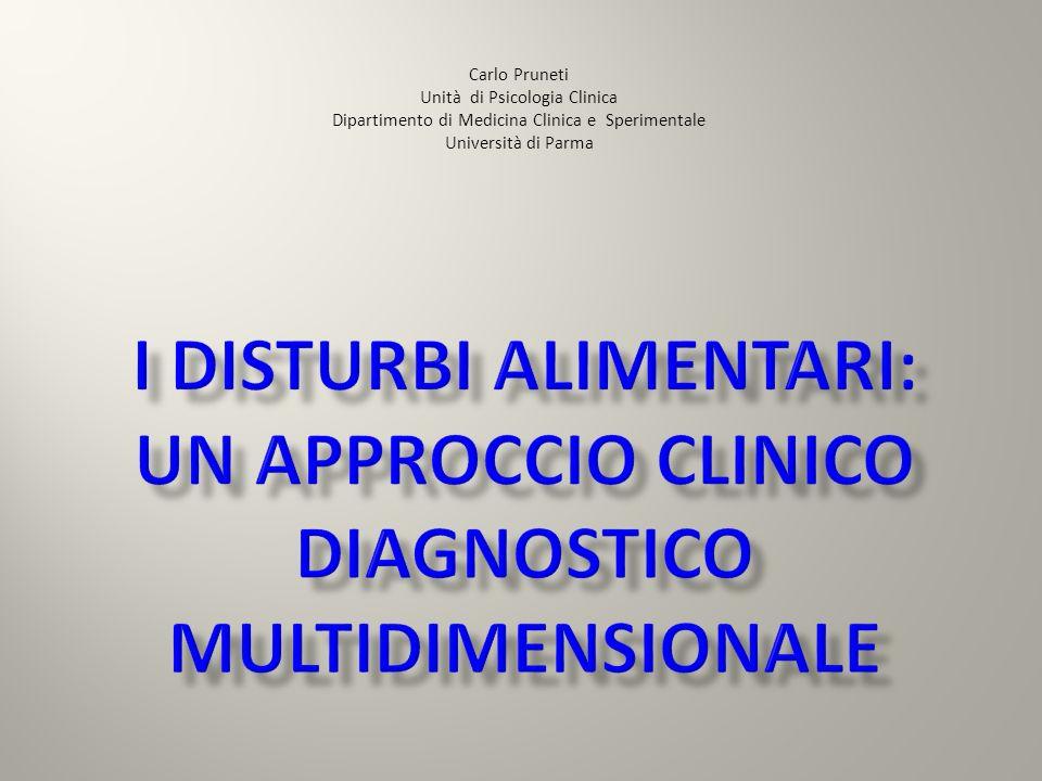 Carlo Pruneti Unità di Psicologia Clinica. Dipartimento di Medicina Clinica e Sperimentale. Università di Parma.