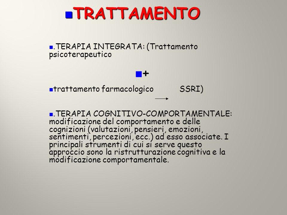 TRATTAMENTO + .TERAPIA INTEGRATA: (Trattamento psicoterapeutico