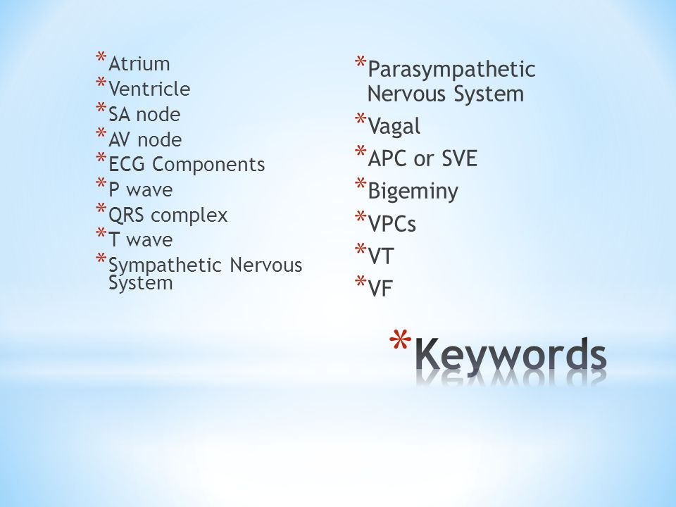 Keywords Parasympathetic Nervous System Vagal APC or SVE Bigeminy VPCs
