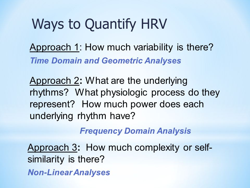 Ways to Quantify HRV Approach 1: How much variability is there