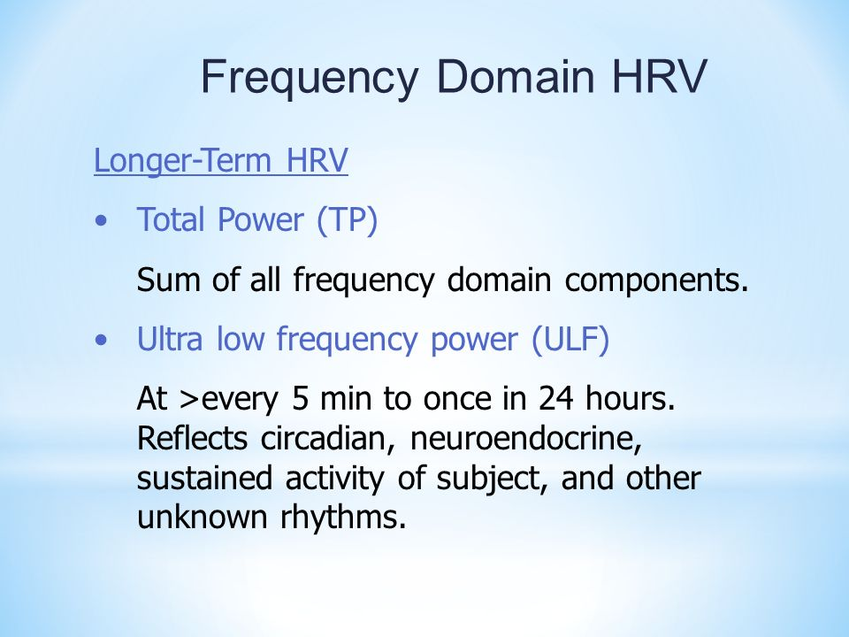 Frequency Domain HRV Longer-Term HRV Total Power (TP)
