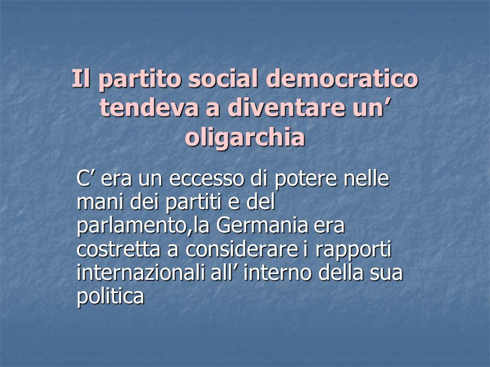 Il partito social democratico tendeva a diventare un' oligarchia