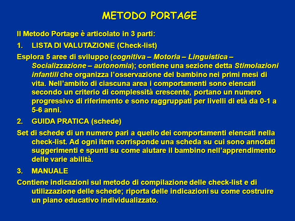 METODO PORTAGE Il Metodo Portage è articolato in 3 parti: