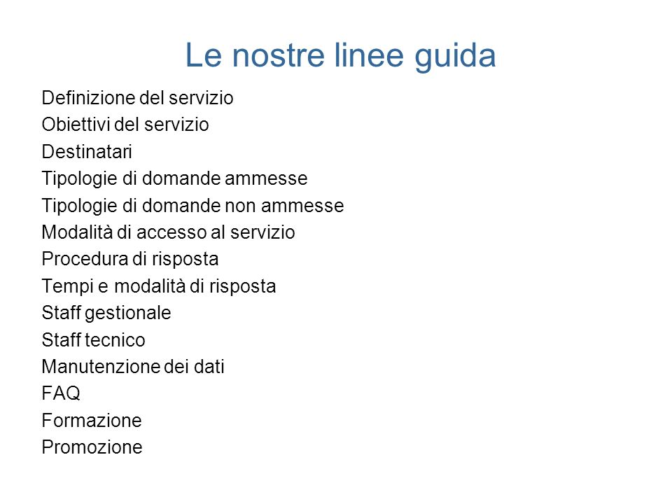 Le nostre linee guida Definizione del servizio Obiettivi del servizio