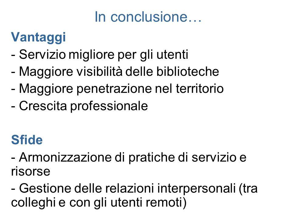 In conclusione… Vantaggi - Servizio migliore per gli utenti