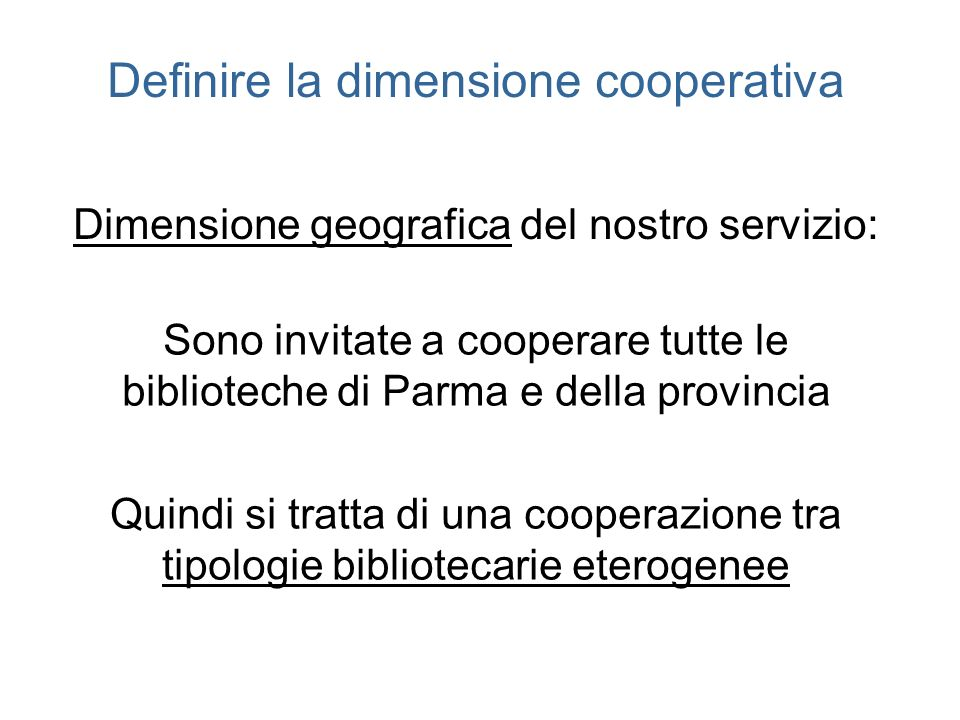 Definire la dimensione cooperativa Dimensione geografica del nostro servizio: