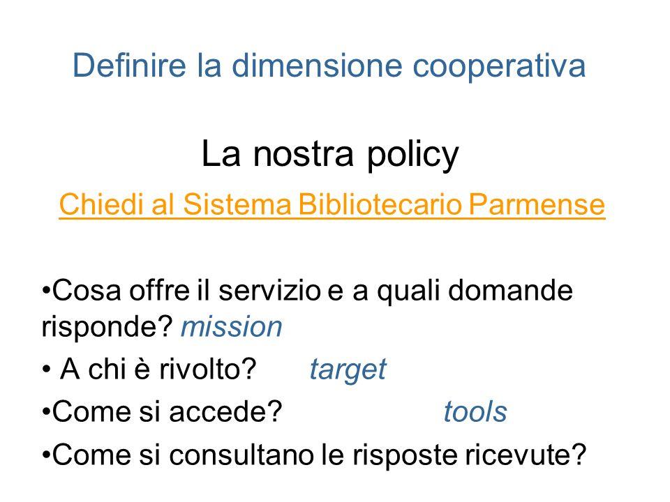 Definire la dimensione cooperativa La nostra policy