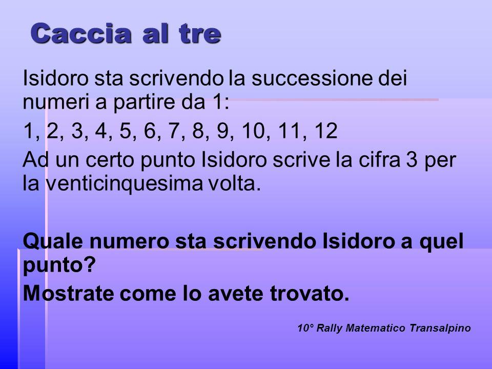 Caccia al tre Isidoro sta scrivendo la successione dei numeri a partire da 1: 1, 2, 3, 4, 5, 6, 7, 8, 9, 10, 11, 12.