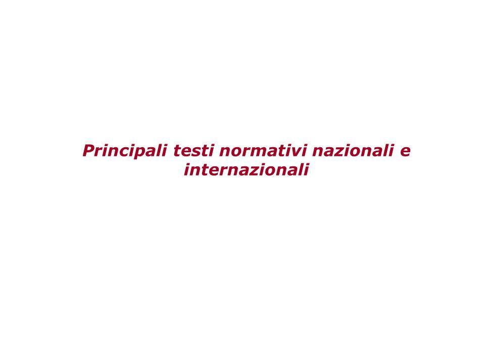 Principali testi normativi nazionali e internazionali