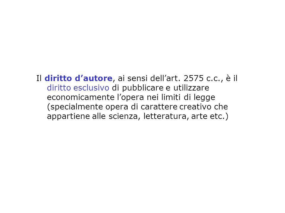 Il diritto d'autore, ai sensi dell'art. 2575 c. c