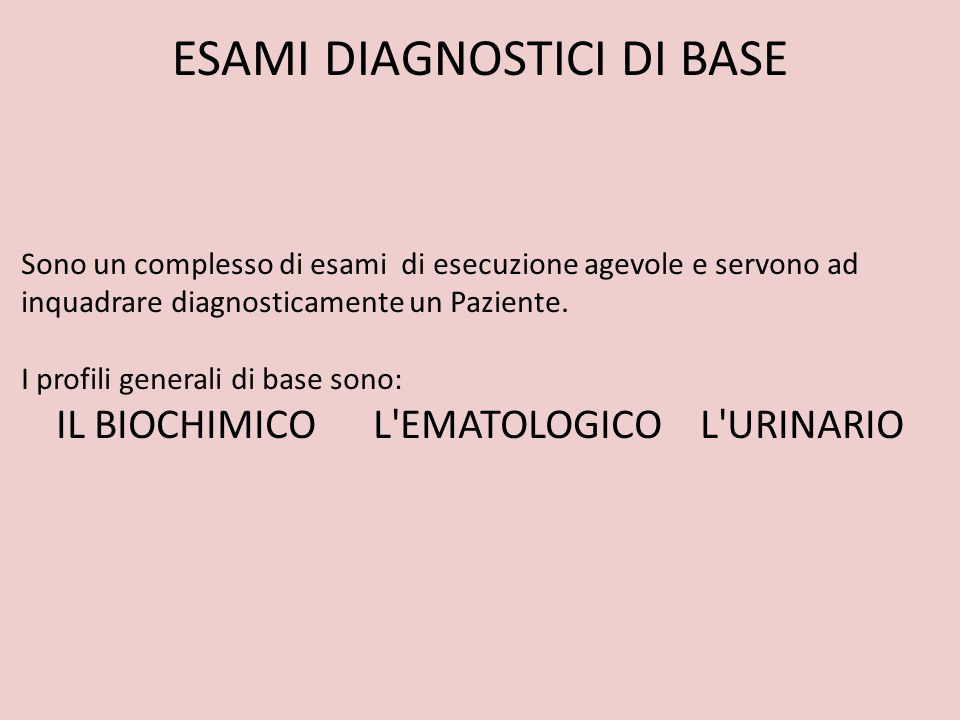 ESAMI DIAGNOSTICI DI BASE