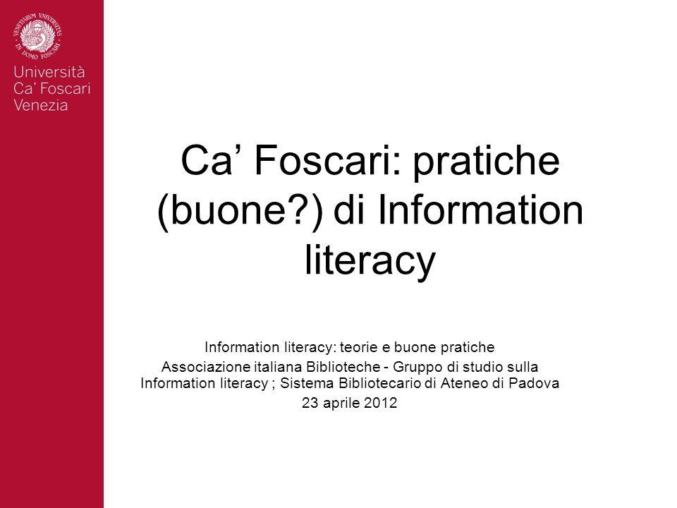 Ca' Foscari: pratiche (buone ) di Information literacy