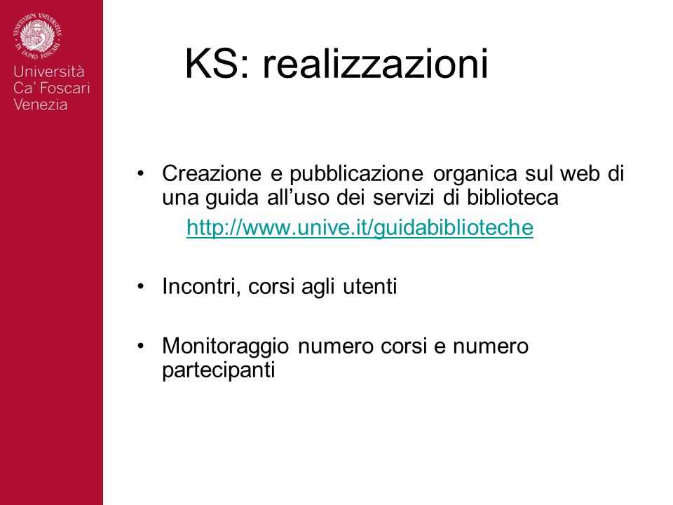 KS: realizzazioni Creazione e pubblicazione organica sul web di una guida all'uso dei servizi di biblioteca.