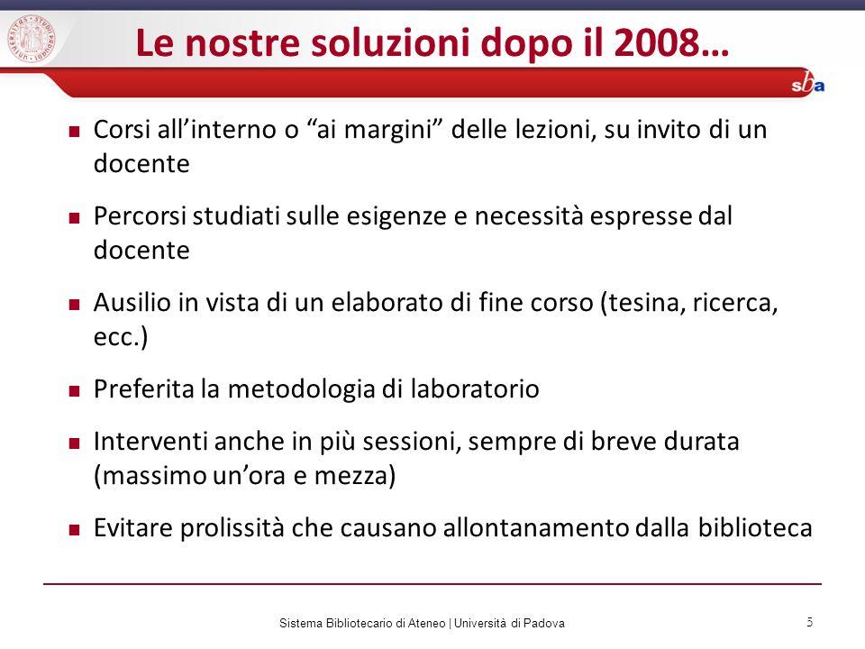 Le nostre soluzioni dopo il 2008…