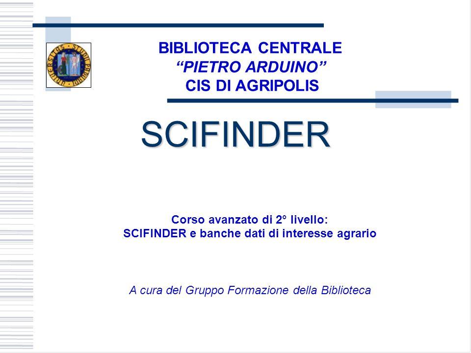 SCIFINDER BIBLIOTECA CENTRALE PIETRO ARDUINO CIS DI AGRIPOLIS