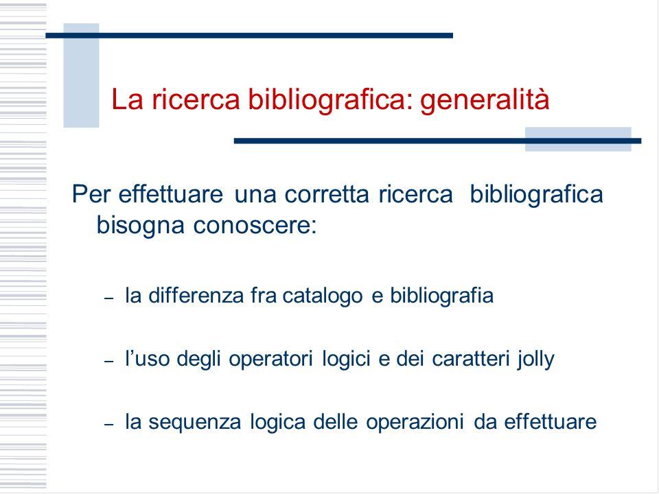 La ricerca bibliografica: generalità