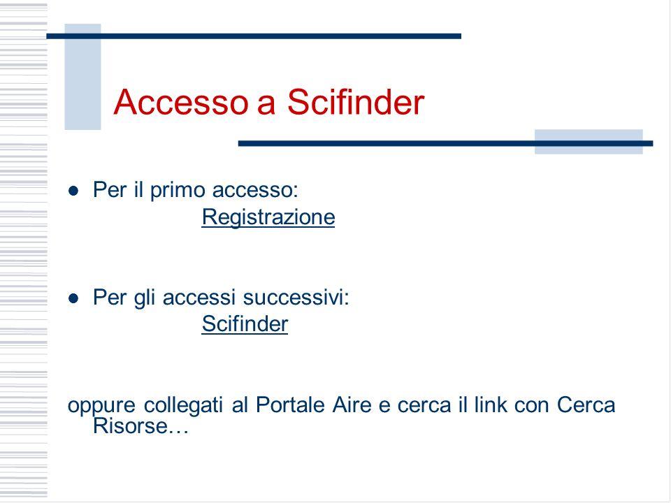 Accesso a Scifinder Per il primo accesso: Registrazione