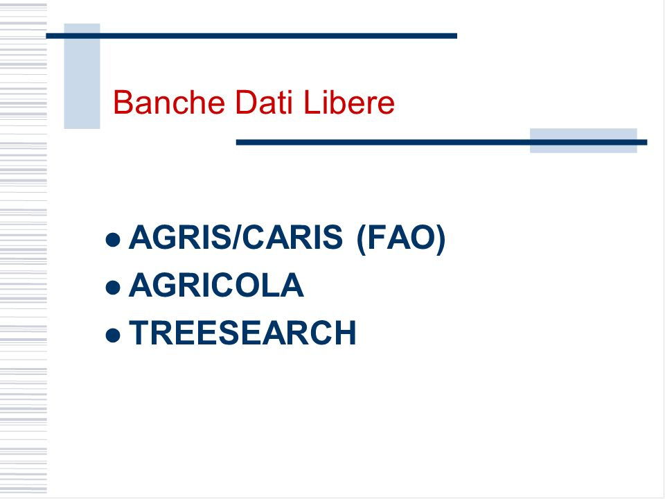 Banche Dati Libere AGRIS/CARIS (FAO) AGRICOLA TREESEARCH