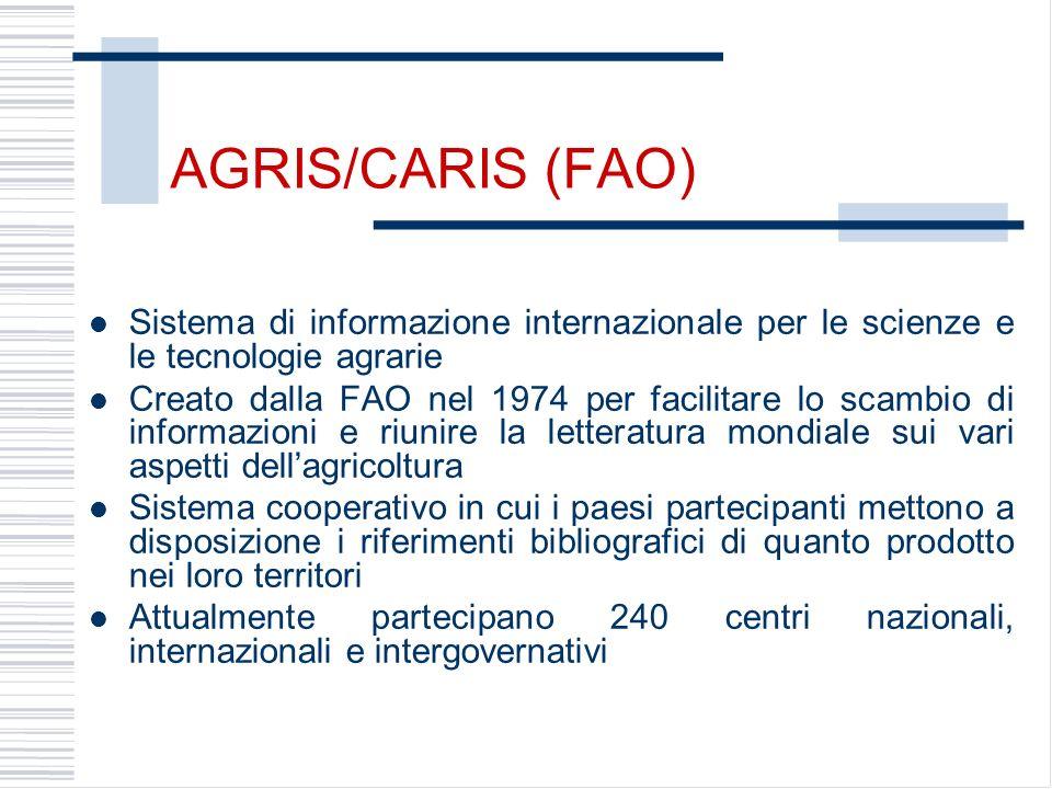AGRIS/CARIS (FAO) Sistema di informazione internazionale per le scienze e le tecnologie agrarie.