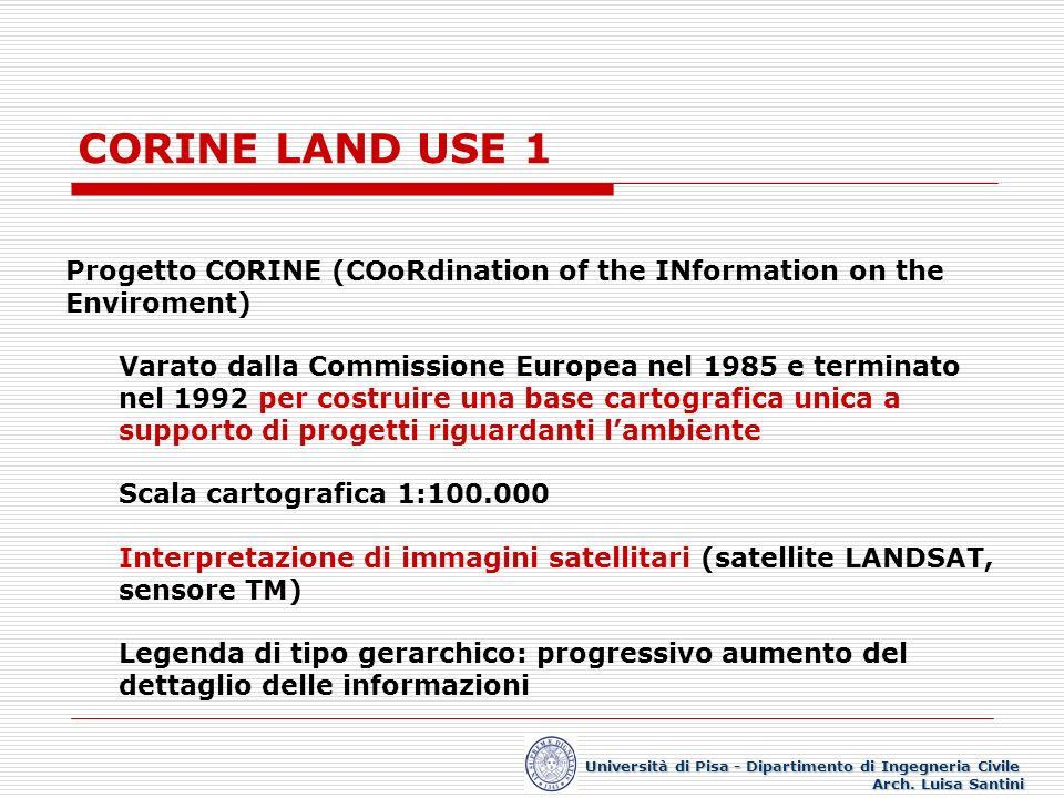 CORINE LAND USE 1 Progetto CORINE (COoRdination of the INformation on the Enviroment)