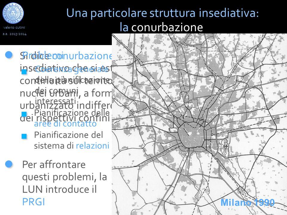 Una particolare struttura insediativa: