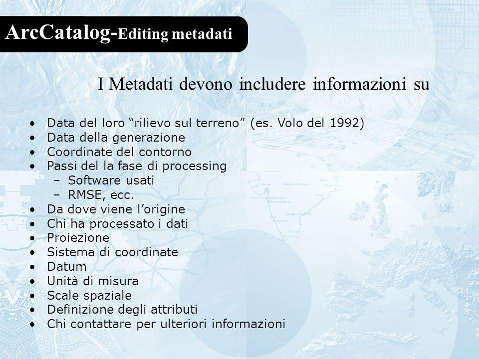 I Metadati devono includere informazioni su
