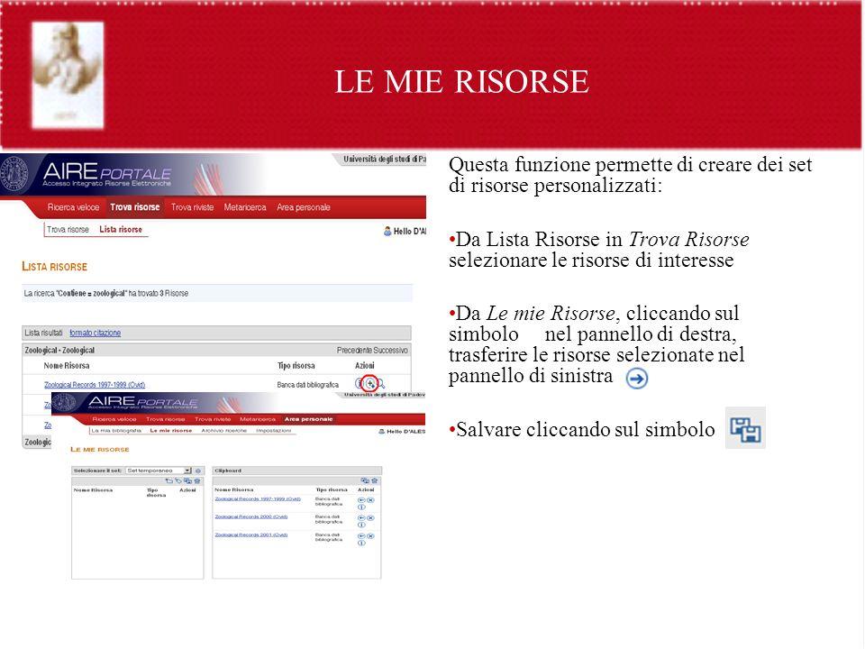 LE MIE RISORSE Questa funzione permette di creare dei set di risorse personalizzati: