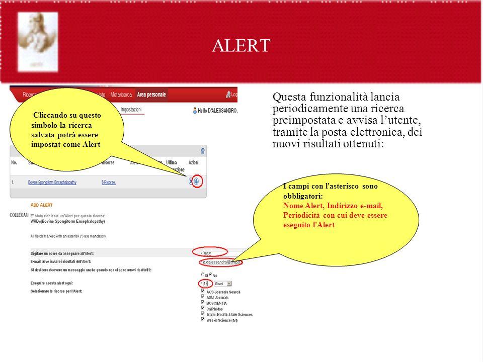 ALERT Cliccando su questo simbolo la ricerca salvata potrà essere impostat come Alert.