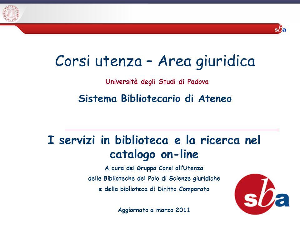 Corsi utenza – Area giuridica Università degli Studi di Padova Sistema Bibliotecario di Ateneo