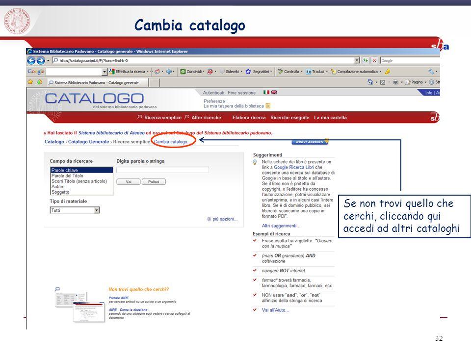 Cambia catalogo Se non trovi quello che cerchi, cliccando qui accedi ad altri cataloghi