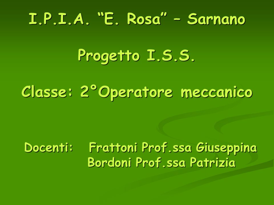 I. P. I. A. E. Rosa – Sarnano Progetto I. S. S