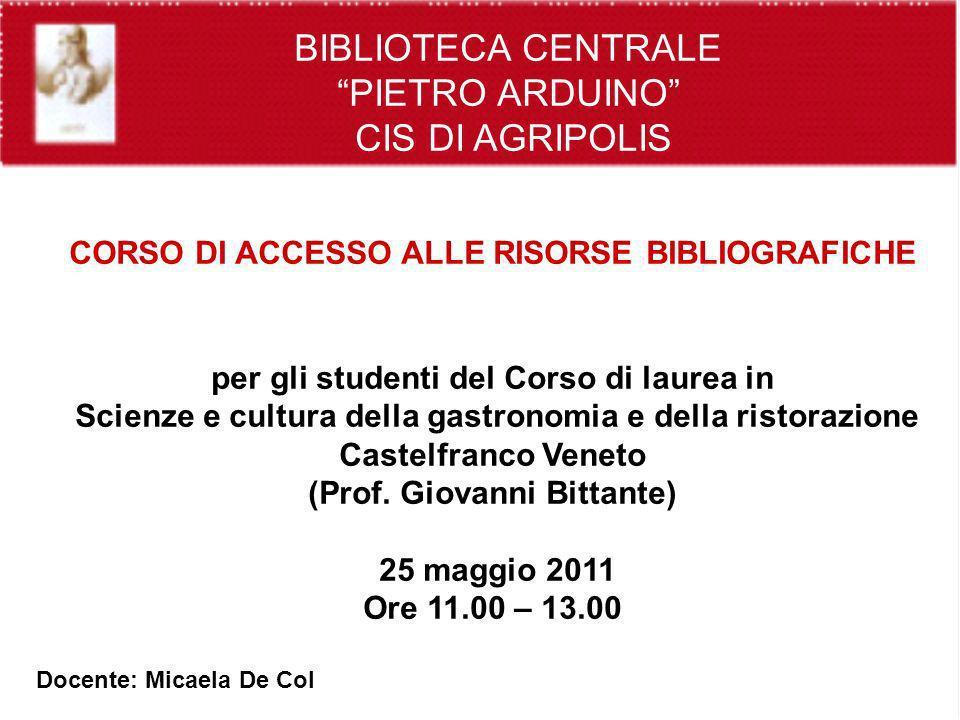 CORSO DI ACCESSO ALLE RISORSE BIBLIOGRAFICHE (Prof. Giovanni Bittante)