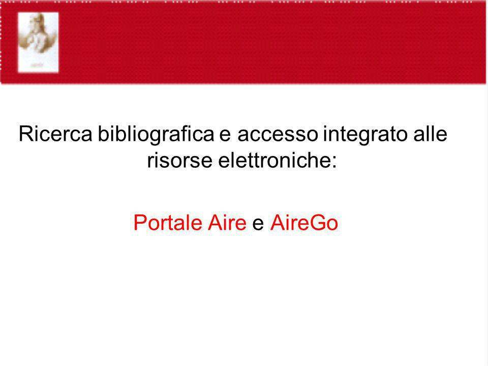 Ricerca bibliografica e accesso integrato alle risorse elettroniche: