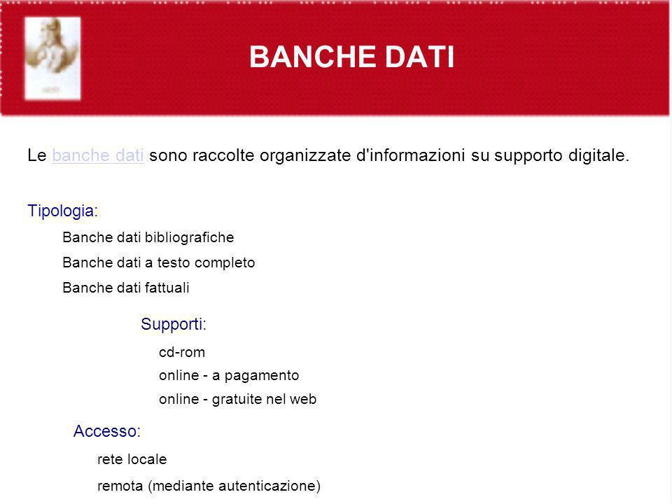 BANCHE DATI Supporti: Accesso: