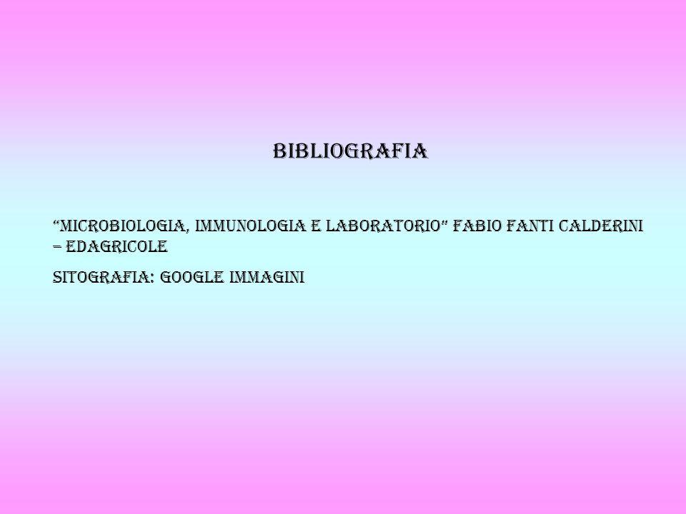 Bibliografia Microbiologia, Immunologia e Laboratorio Fabio Fanti Calderini – Edagricole.
