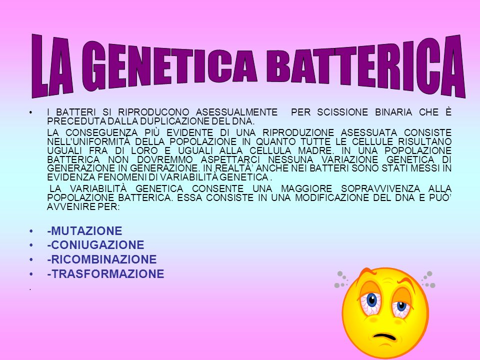 LA GENETICA BATTERICA -MUTAZIONE -CONIUGAZIONE -RICOMBINAZIONE
