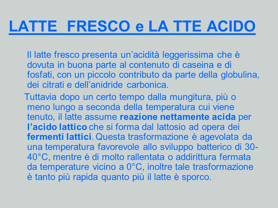 LATTE FRESCO e LA TTE ACIDO