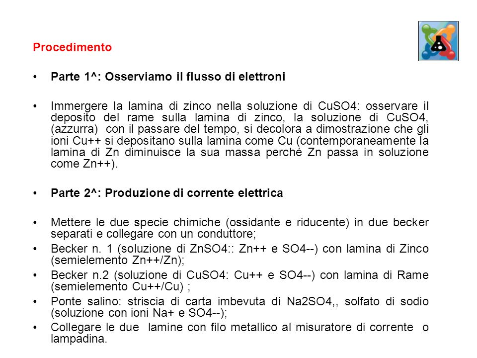 Procedimento Parte 1^: Osserviamo il flusso di elettroni.
