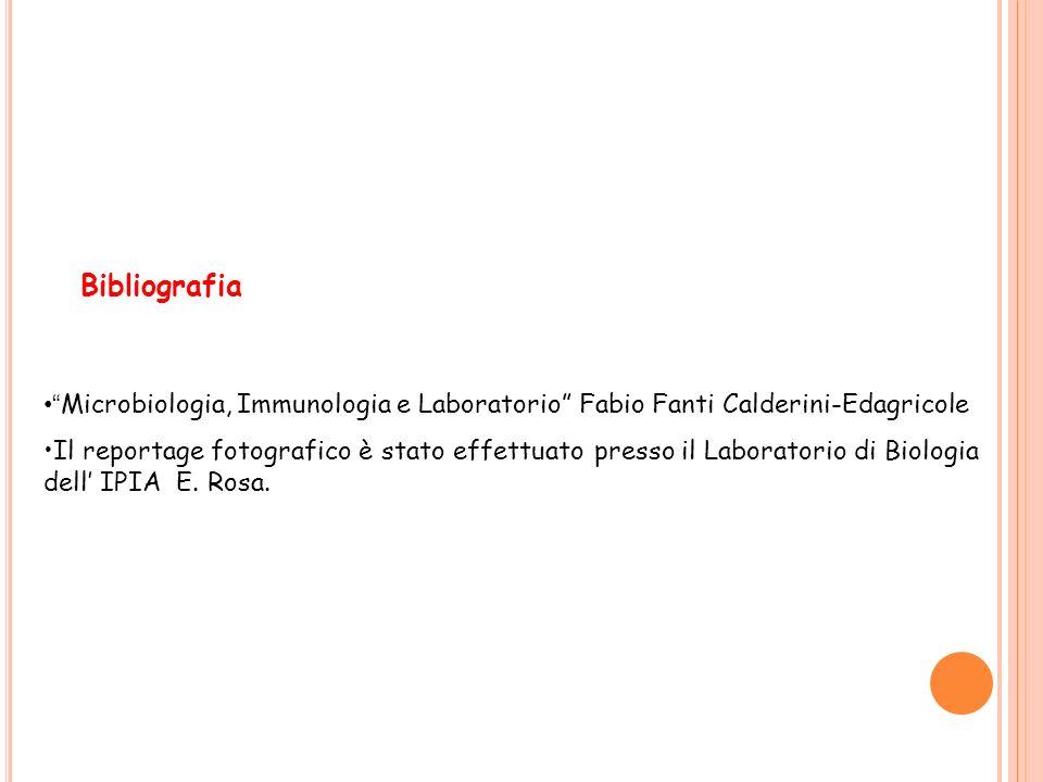 Bibliografia Microbiologia, Immunologia e Laboratorio Fabio Fanti Calderini-Edagricole.
