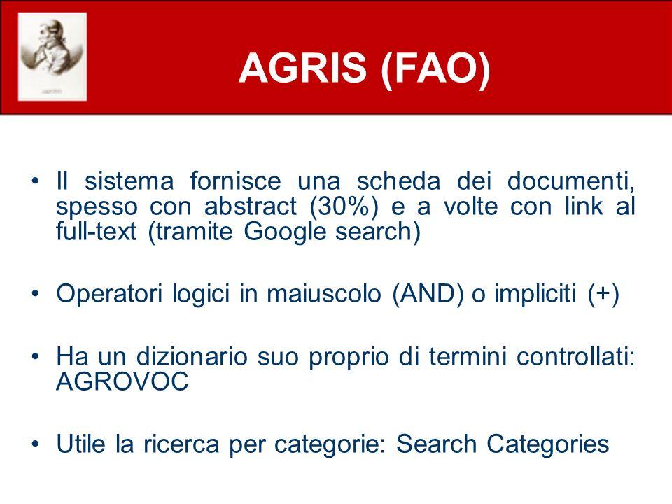 AGRIS (FAO) Il sistema fornisce una scheda dei documenti, spesso con abstract (30%) e a volte con link al full-text (tramite Google search)