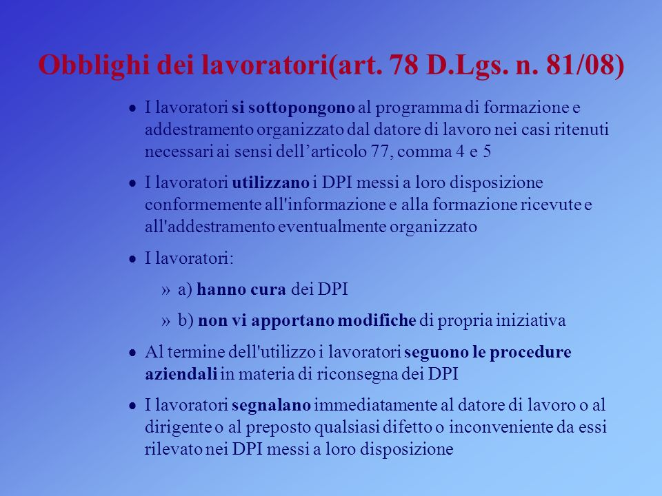 Obblighi dei lavoratori(art. 78 D.Lgs. n. 81/08)