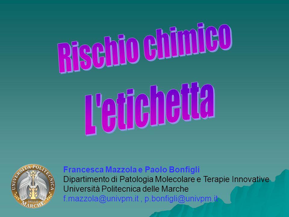 L etichetta Rischio chimico Francesca Mazzola e Paolo Bonfigli
