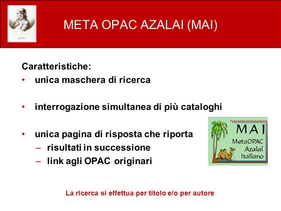 META OPAC AZALAI (MAI) Caratteristiche: unica maschera di ricerca
