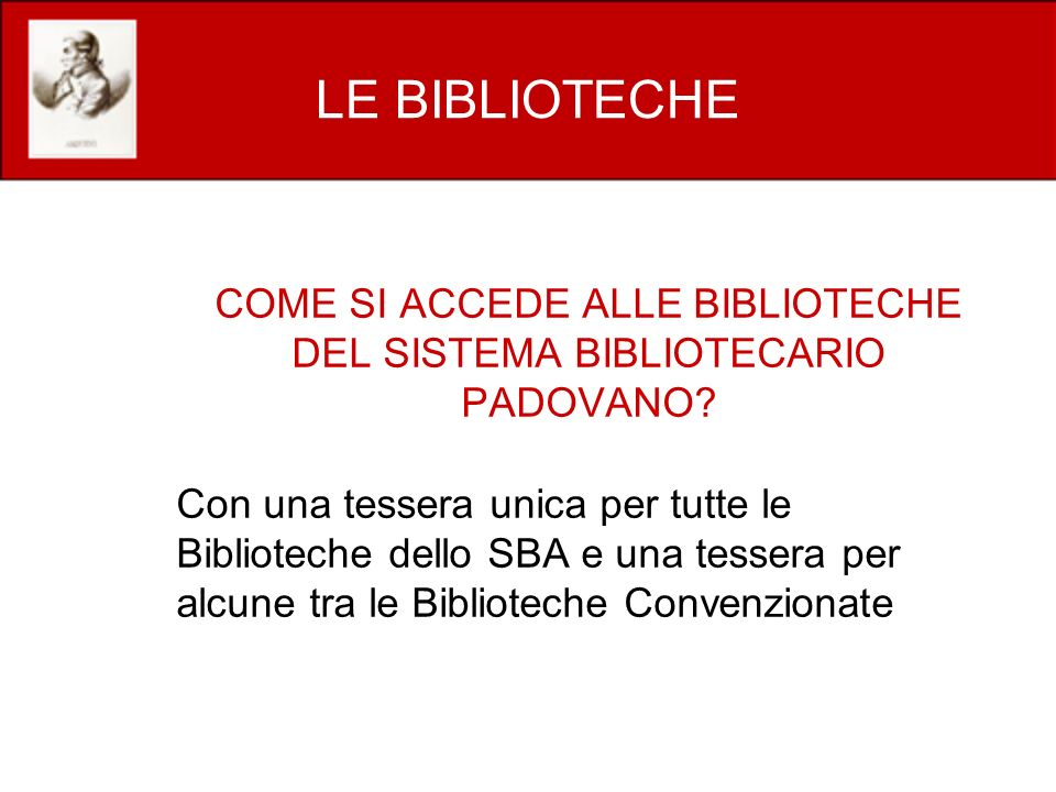 COME SI ACCEDE ALLE BIBLIOTECHE DEL SISTEMA BIBLIOTECARIO PADOVANO