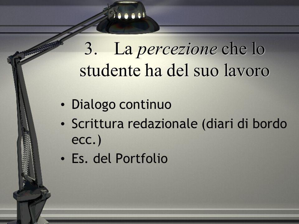 3. La percezione che lo studente ha del suo lavoro